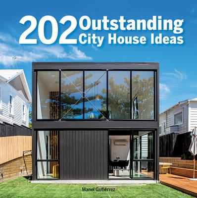 202 Outstanding City House Ideas (BOK)