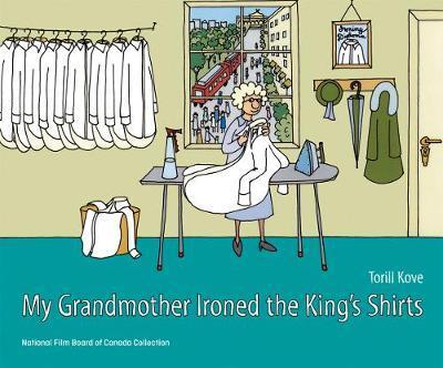 Min bestemor strøk kongens skjorter av Torill Kove (Innbundet)