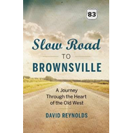 Slow Road to Brownsville (BOK)