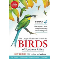 Sasol Larger Illustrated Guide to Birds of Southern Africa (BOK)