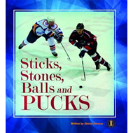 Sticks, Stones, Balls and Pucks (BOK)