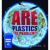 Are Plastics the Problem? (BOK)
