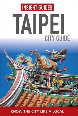 Insight Guides: Taipei City Guide (BOK)