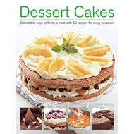 Dessert Cakes: Delectable Ways to Finish a Meal with 50 Recipes for Every Occasion (BOK)