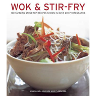 Wok & Stir-fry: 160 Sizzling Stove-top Recipes Shown in Over 270 Photographs (BOK)