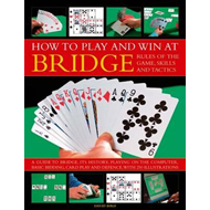 How to Play and Win at Bridge (BOK)