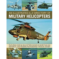 Illustrated A-Z Directory of Military Helicopters (BOK)