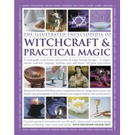 Illustrated Encyclopedia of Witchcraft & Practical Magic (BOK)