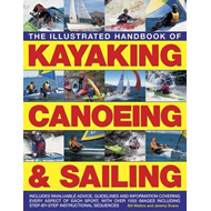 Illustrated Handbook of Kayaking, Canoeing & Sailing (BOK)
