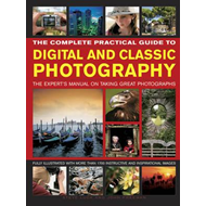 Complete Practical Guide to Digital and Classic Photography (BOK)