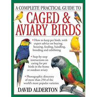 Complete Practical Guide to Caged & Aviary Birds (BOK)