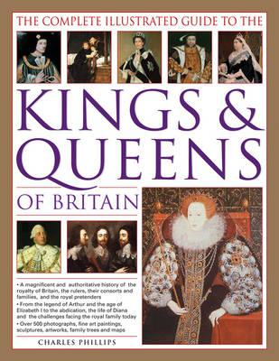 Complete Illustrated Guide to the Kings & Queens of Britain (BOK)