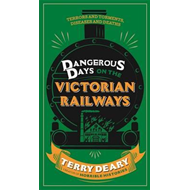 Dangerous Days on the Victorian Railways (BOK)