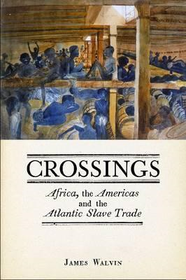 Crossings: Africa, the Americas and the Atlantic Slave Trade (BOK)