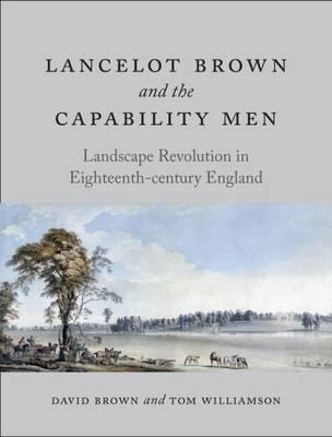 Lancelot Brown and the Capability Men (BOK)