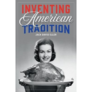 Inventing American Tradition (BOK)