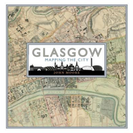 Glasgow: Mapping the City (BOK)