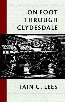 On Foot Through Clydesdale (BOK)