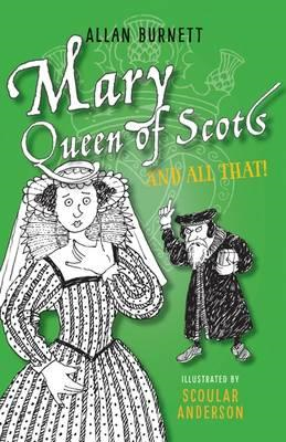 Mary Queen of Scots and All That (BOK)