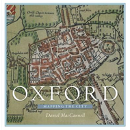 Oxford: Mapping the City (BOK)