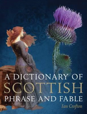 Dictionary of Scottish Phrase and Fable (BOK)