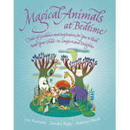 Magical Animals at Bedtime: Tales of Joy and Inspiration for You to Read with Your Child  -  To Comf (BOK)