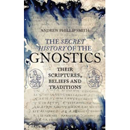 Secret History of the Gnostics (BOK)