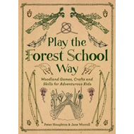 Play the Forest School Way (BOK)