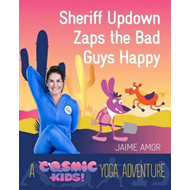 Sheriff Updown Turns the Bad Guys Good: A Cosmic Kids Yoga A (BOK)