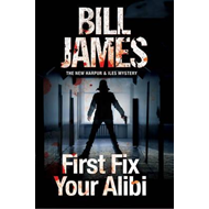 First Fix Your Alibi (BOK)