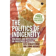 The Politics of Indigeneity: Dialogues and Reflections on Indigenous Activism (BOK)