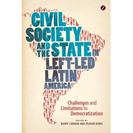 Civil Society and the State in Left-Led Latin America (BOK)