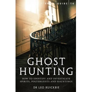 A Brief Guide to Ghost Hunting: How to Investigate Paranormal Activity from Spirits and Hauntings to (BOK)