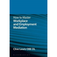 How to Master Workplace and Employment Mediation (BOK)