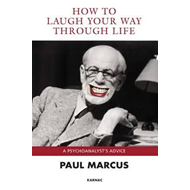 How to Laugh Your Way Through Life: A Psychoanalyst's Advice (BOK)