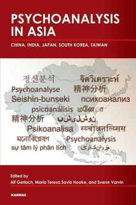 Psychoanalysis in Asia: China, India, Japan, South Korea, Taiwan (BOK)