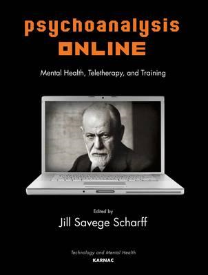 Psychoanalysis Online: Mental Health, Teletherapy, and Training (BOK)