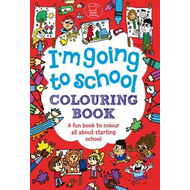 I'm Going To School Colouring Book (BOK)
