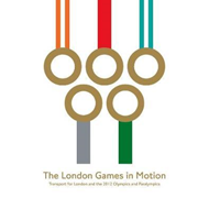 The London Games in Motion: Transport for London and the 2012 Olympics and Paralympics (BOK)