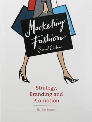 Marketing Fashion: Strategy, Branding and Promotion - 2nd ed (BOK)