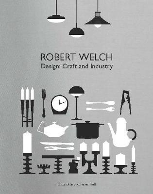 Robert Welch: Design: Craft and Industry (BOK)