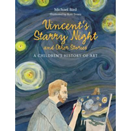 Vincent's Starry Night and Other Stories: A Children's Histo (BOK)