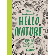 Hello Nature: Draw, Collect, Make and Grow (BOK)