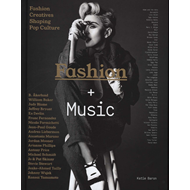 Fashion + Music: The Fashion Creatives Shaping the Music Ind (BOK)