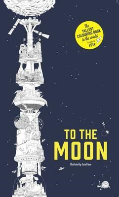 To the Moon: The World's Tallest Colouring Book (BOK)