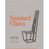 Samuel Chan: Design Purity + Craft Principles (BOK)