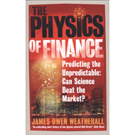 The Physics of Finance: Predicting the Unpredictable: Can Science Beat the Market? (BOK)