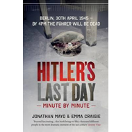 Hitler's Last Day: Minute by Minute (BOK)