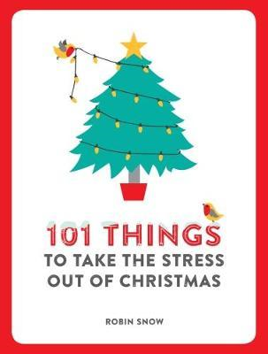 101 Things to Take the Stress Out of Christmas (BOK)