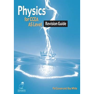 Physics Revision Guide for CCEA AS Level (BOK)